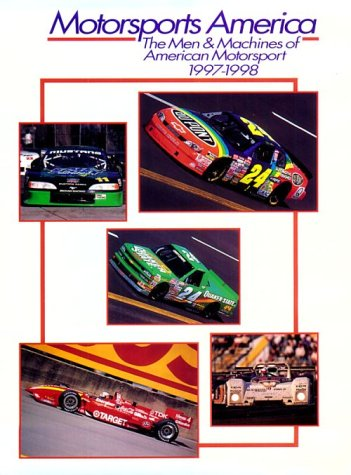 Motorsports America: The Men & Machines of American Motorsport, 1997-1998