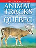 Animal Tracks of Quebec (1551052520) by Sheldon, Ian