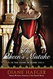 Image of The Queen's Mistake: In the Court of Henry VIII (Henry VIII's Court)