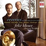 Reveries, Romantic music for Horn & Piano Felix Klieser