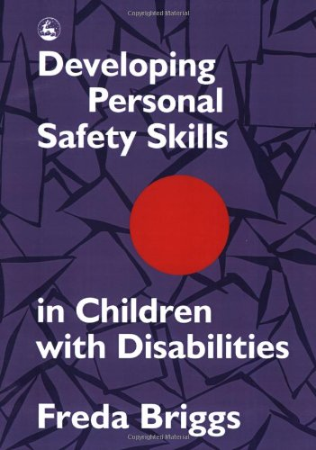 Cover of 'Developing personal safety skills in children with disabilities'