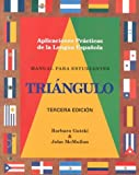 img - for Manual Para Estudiantes Triangulo (Tercera Edicion) Aplicaciones Practicas De La Lengua Espanola (Spanish Edition) book / textbook / text book
