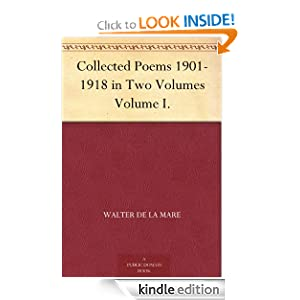 Collected Poems 1901-1918 in Two Volumes - Volume I. Walter De la Mare