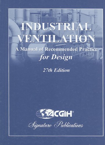 Industrial Ventilation: A Manual of Recommended Practice...