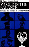 World in the Balance: Behind the Scenes of World War II (Tauber Institute Series) (Tauber Institute Series for the Study of European Jewry) (0874512174) by Weinberg, Gerhard L.