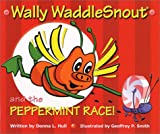 Wally WaddleSnout and the Peppermint Race!