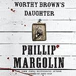 Worthy Brown's Daughter | Phillip Margolin