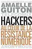 Hackers: Au cœur de la r�sistance num�rique