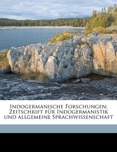 Indogermanische Forschungen; Zeitschrift für Indogermanistik und allgemeine Sprachwissenschaft