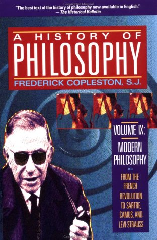 History of Philosophy : Volume 9 : Modern Philosophy from the French Revolution to Sartre, Camus, and Levi-Strauss, FREDERICK COPLESTON