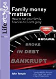 img - for Family Money Matters: How to Run Your Family Finances to God's Glory (Practical Christian Living) (Lifestyles (Day One)) book / textbook / text book