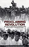 Proclaiming Revolution: Bolivia in Comparative Perspective (David Rockefeller Center Series on Latin American Studies, Harvard University, 10)