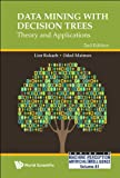 Data Mining With Decision Trees: Theory and Applications (Series in Machine Perception and Artificial Intelligence)