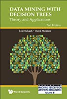Data Mining With Decision Trees: Theory and Applications, 2nd Edition Front Cover