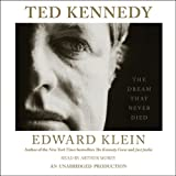 img - for Ted Kennedy: The Dream That Never Died book / textbook / text book