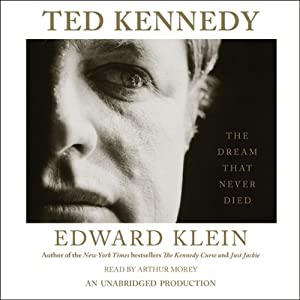Ted Kennedy: The Dream That Never Died | [Edward Klein]