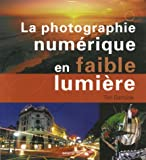 La photographie num�rique en faible lumi�re