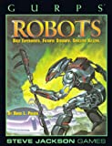 GURPS Robots (Steve Jackson Games) (1556342330) by Pulver, David