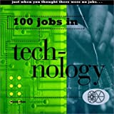 img - for 100 Jobs in Technology book / textbook / text book