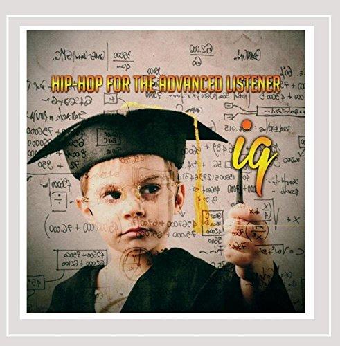 Iq - Hip-Hop for the Advanced Listener [Explicit]