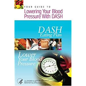 Click to buy Dash Diet Guidelines: Your Guide to Lowering Your Blood Pressure With DASH from Amazon!