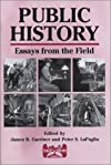 Public History: Essays from the Field (Public History Series)