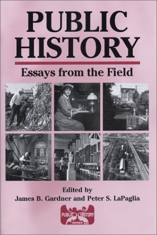 Public History: Essays from the Field (Public History...