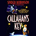 Callahan's Key (       UNABRIDGED) by Spider Robinson Narrated by Barrett Whitener