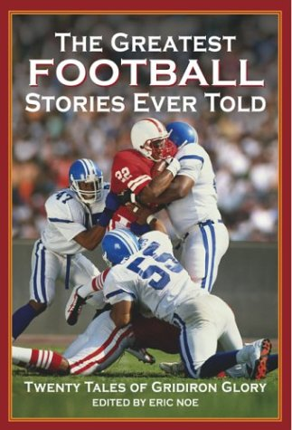 The Greatest Football Stories Ever Told: Twenty Tales of Gridiron Glory