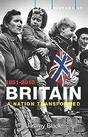 A Brief History of Britain: Nation Transformed: 1851-2010 v. 4