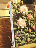 J.Harold Clarke Getting Started with Rhododendrons and Azaleas (The Timber Press horticultural reprint series)