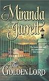 The Golden Lord (Harlequin Historical) (0373292724) by Jarrett, Miranda