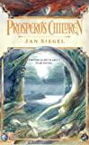 Prospero's Children (0006512801) by Siegel, Jan