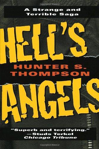 Hell's Angels  A Strange and Terrible Saga, Hunter S. Thompson