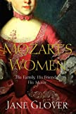 Mozart's Women: His Family, His Friends, His Music (English Edition)