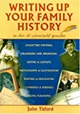 img - for Writing Up Your Family History: A Do-it-yourself Guide (Genealogy) by Titford, John (2003) Paperback book / textbook / text book