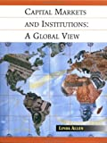 Capital Markets and Institutions: A Global View (0471130494) by Allen, Linda