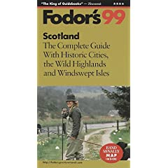 Scotland '99: The Complete Guide with Historic Cities, the Wild Highlands and Windswept Isles (Fodor's Gold Guides)