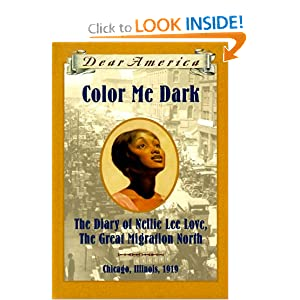 Color Me Dark: The Diary of Nellie Lee Love--The Great Migration North, Chicago, Illinois, 1919 (Dear America) Patricia C. Mckissack