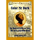 Color Me Dark: The Diary of Nellie Lee Love, the Great Migration North (Dear America) ~ Patricia C. McKissack