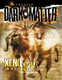 Xenoforms (A Dark Matter(tm) Accessory) (0786916486) by J. D. Wiker