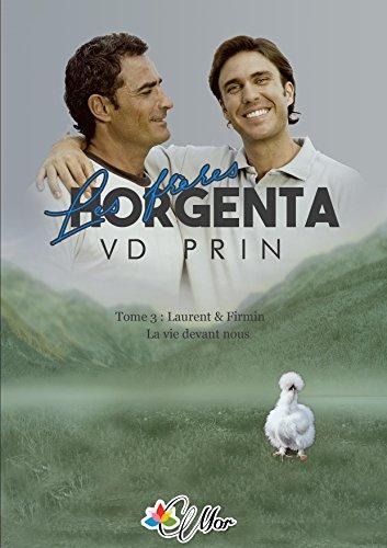 Laurent et Firmin: La vie devant nous (Les Frères Horgenta t. 3)