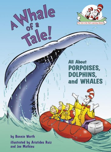 A Whale of a Tale!: All About Porpoises, Dolphins, and Whales (Cat in the Hat
