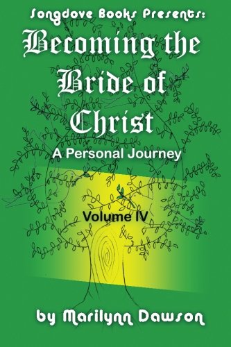 Book: Becoming the Bride of Christ - A Personal Journey (Volume 4) by Marilynn Dawson