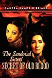 The Sandoval Sisters' Secret of Old Blood [Paperback] [2012] (Author) Sandra Ramos O'Briant