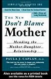The New Don't Blame Mother : Mending the Mother-Daughter Relationship