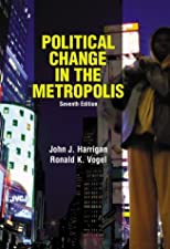 Political Change in the Metropolis by Ronald K. Vogel