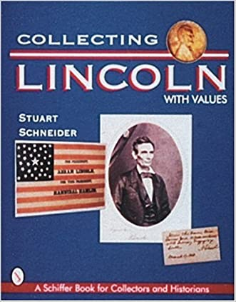Collecting Lincoln (Schiffer Book for Collectors & Historians)