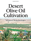 Zeev Wiesman Desert Olive Oil Cultivation: Advanced Bio Technologies