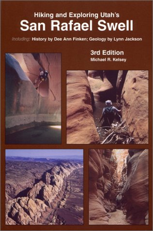 Hiking and Exploring Utah's San Rafael Swell 3rd Edition